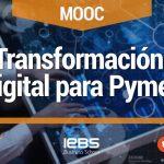 Desarrollamos el primer MOOC sobre Transformación Digital, para orientar a las Pymes en su proceso de digitalización.