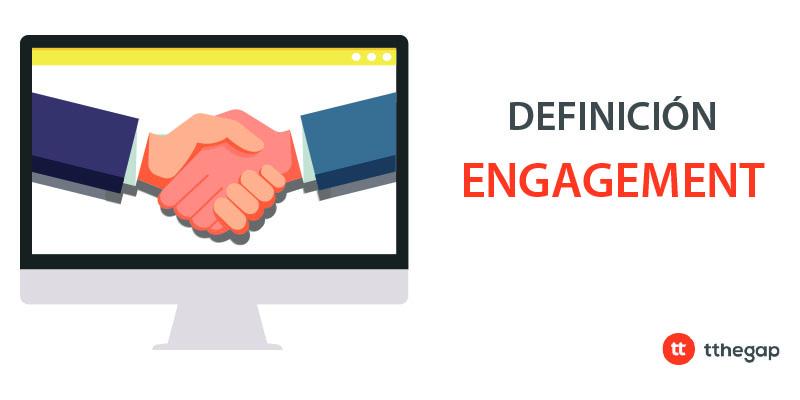 Diccionario tthegap. Engagement