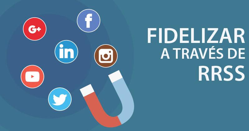 Como fidelizar clientes a través de Redes Sociales