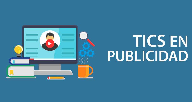 Las TIC y su influencia en publicidad