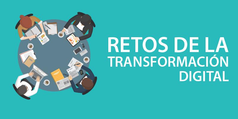 Los nuevos retos de la transformación digital