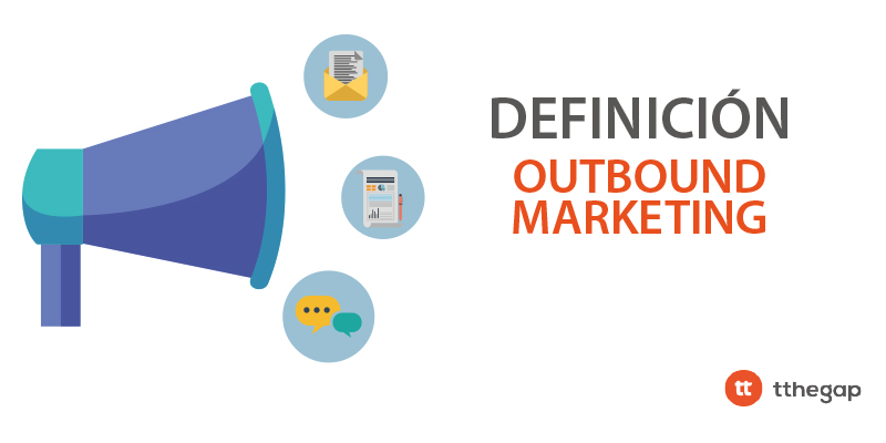 Diccionario tthegap. Outbound Marketing