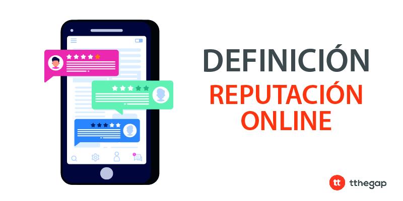 Post diccionario tthegap. Reputación online